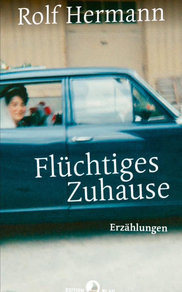 Buchcover Vorschau Rolf Hermann Flüchtiges Zuhause